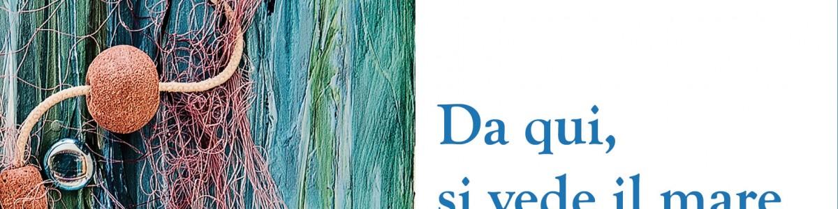 Da qui, si vede il mare – Mirella De Cortes